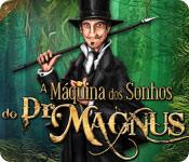Característica Screenshot Do Jogo A Máquina dos Sonhos do Dr. Magnus