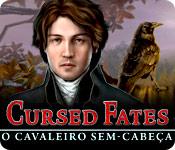 Cursed Fates: O Cavaleiro Sem-Cabeça