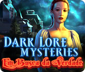 Dark Lore Mysteries: Em Busca da Verdade