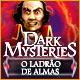 Dark Mysteries: O Ladrão de Almas