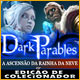 Dark Parables: A Ascensão da Rainha da Neve Edição de Colecionador