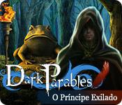 Dark Parables: O Príncipe Exilado