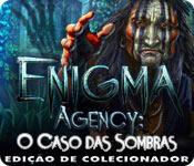 Enigma Agency: O Caso das Sombras Edição de Colecionador