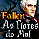 Fallen: As Flores do Mal