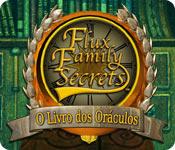 Flux Family Secrets: O Livro dos Oráculos