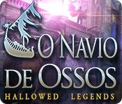 Hallowed Legends: O Navio de Ossos
