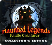 Haunted Legends: Faulty Creatures Collector's Edit