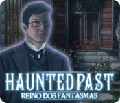 Haunted Past: Reino dos Fantasmas