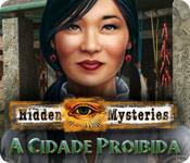 Hidden Mysteries: A Cidade Proibida
