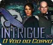 Intrigue Inc: O Voo do Corvo