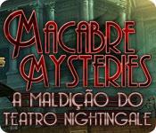 Macabre Mysteries: A Maldição do Teatro Nightingale