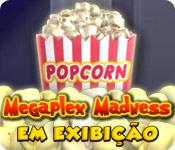 Megaplex Madness: Em Exibição ™