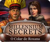 Millennium Secrets: O Colar de Roxana