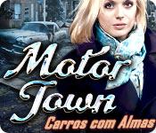 Motor Town: Carros com Almas
