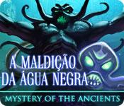 Mystery of the Ancients: A Maldição da Água Negra