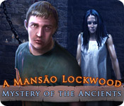 Mystery of the Ancients: A Mansão Lockwood