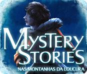 Mystery Stories: Nas Montanhas da Loucura