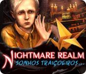 Nightmare Realm: Sonhos Traiçoeiros...