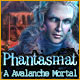 Phantasmat: A Avalanche Mortal