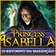 Princess Isabella: O Retorno da Maldição