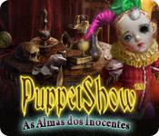 PuppetShow: As Almas dos Inocentes