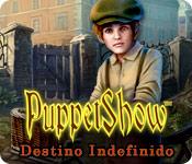 PuppetShow: Destino Indefinido