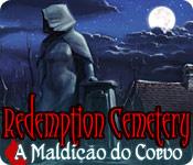Redemption Cemetery: A Maldição do Corvo