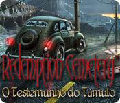 Redemption Cemetery: O Testemunho do Túmulo