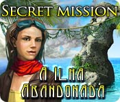 Secret Mission: A Ilha Abandonada
