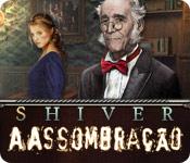 Shiver: A Assombração