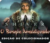 Shiver: O Bosque Amaldiçoado Edição de Colecionado