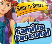 Shop-n-Spree: Família Fortuna