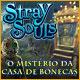 Stray Souls: O Mistério da Casa de Bonecas