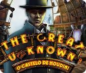 The Great Unknown: O Castelo de Houdini