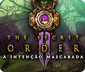 The Secret Order: A Intenção Mascarada