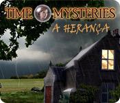 Time Mysteries: A Herança