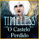 Timeless: O Castelo Perdido