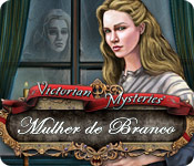 Victorian Mysteries: Mulher de Branco