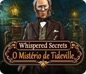 Whispered Secrets: O Mistério de Tideville