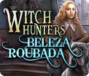 Witch Hunters: Beleza Roubada
