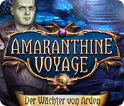 Amaranthine Voyage: Der Wächter von Arden – Komplettlösung