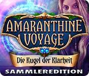 Amaranthine Voyage: Die Kugel der Klarheit Sammler