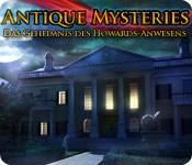 Antique Mysteries: Das Geheimnis des Howards-Anwes