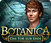 Botanica: Das Tor zur Erde