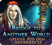 Bridge to Another World: Gefahr aus dem Anderreich – Komplettlösung