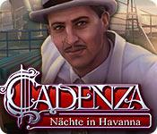 Cadenza: Nächte in Havanna – Komplettlösung