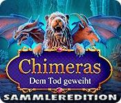 Chimeras: Dem Tod geweiht Sammleredition