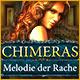 Chimeras: Melodie der Rache