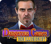 Dangerous Game: Der Illusionist – Komplettlösung