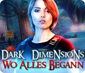 Dark Dimensions: Wo alles begann